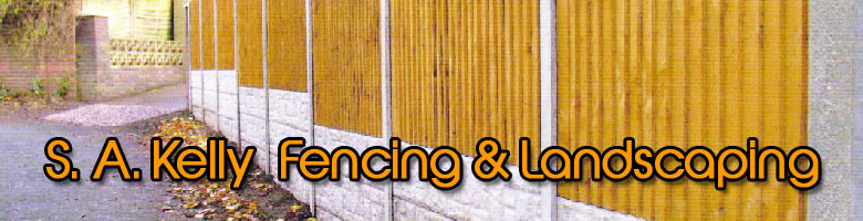 S A Kelly Fencing Amp Landscaping